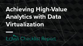 Achieving High-Value Analytics with Data Virtualization