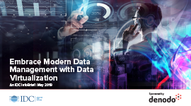 IDC InfoBrief: Embrace Modern Data Management with Data Virtualization