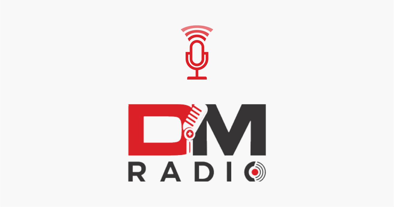 DM Radio Podcast