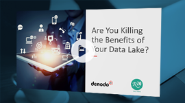 Are You Killing the Benefits of Your Data Lake?